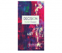 A very interesting read: Decision by Eniko Uzonyi