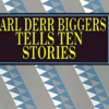 Book review, Earl Derr Biggers Tells Ten Stories, Earl Derr Biggers, Annie Proulx, Pulpville Press, Project Gutenberg Australia, Charlie Chan, Rocky and Bullwinkle, WABAC Machine